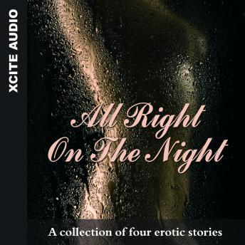 All Right on the Night - A collection of four erotic stories, Miranda Forbes