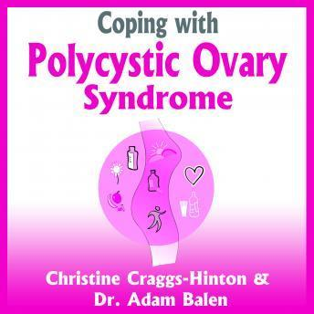 Coping with Polycystic Ovary Syndrome, Dr. Adam Balen, Christine Craggs-Hinton