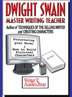 Dwight Swain: Master Writing Teacher, Dwight Swain