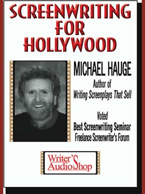 Screenwriting for Hollywood, Michael Hauge