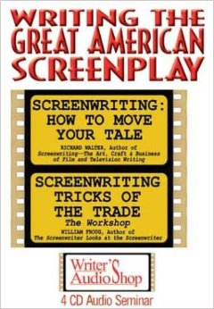 Writing the Great American Screenplay, William Froug, Richard Walter