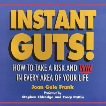 Instant Guts!: How To Take A Risk And Win In Every Area Of Your Life, Joan Gale Frank
