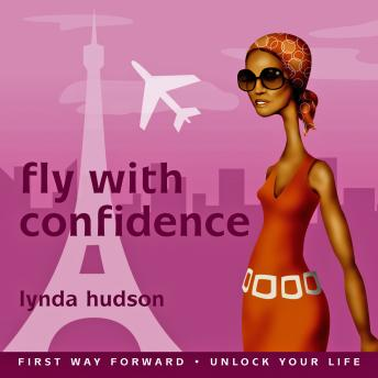 Fly with Confidence - Overcome Fear of Flying 2, Lynda Hudson