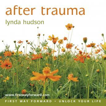 After Trauma: Brings You Comfort, Calm and Renewed Hope, Lynda Hudson