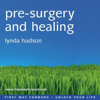 Pre-surgery and Healing: Calms and Reassures as it Boosts Your Immune System, Lynda Hudson