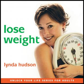 Lose Weight: Lose Weight Naturally and Boost Your Self-esteem at the Same Time, Lynda Hudson