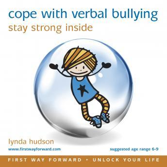 Cope with Verbal Bullying: Stay Strong Inside, Lynda Hudson