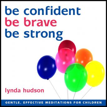Be confident, Be brave, Be strong, Lynda Hudson