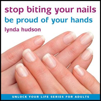 Stop Biting your Nails: Be Proud of your hands, Lynda Hudson