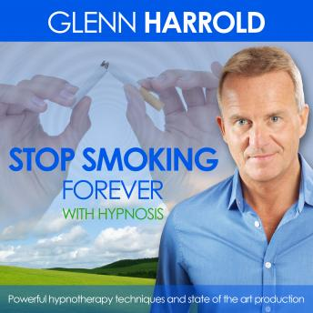 Stop Smoking Forever, Glenn Harrold