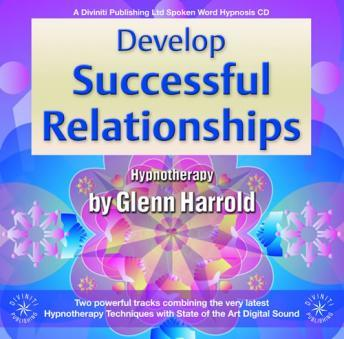 Listen to Develop Successful Relationships by Glenn Harrold at