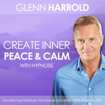 Creating Inner Peace & Calm, Glenn Harrold