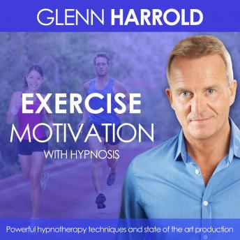Exercise and Fitness Motivation, Glenn Harrold