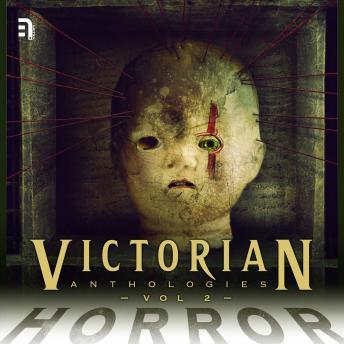 Victorian Anthologies: Horror - Volume 2