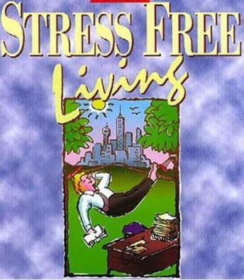 Stress Free Living: Part 3
