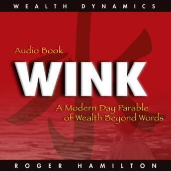 Wink and Grow Rich Pt 1, Roger Hamilton