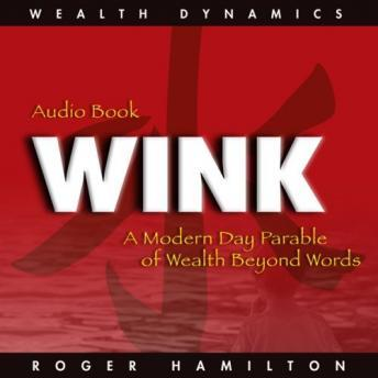 Wink and Grow Rich Pt 2, Roger Hamilton