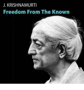 Freedom From the Known, J. Krishnamurti