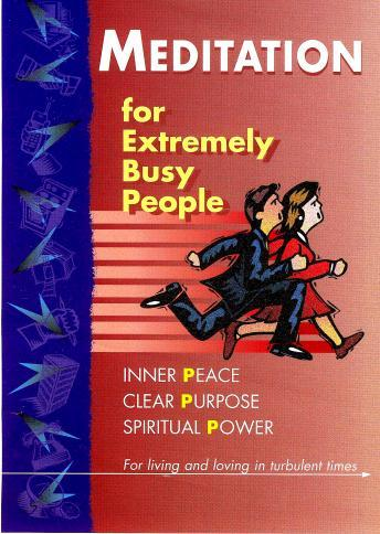 Meditation For Busy People	Pt 3, Brahma Kumaris