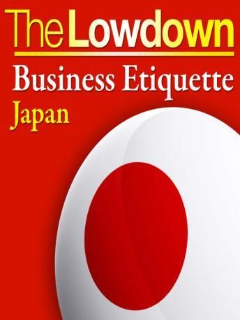 Lowdown:Business Etiquette Japan, Pernille Rudlin, Rochelle Kopp