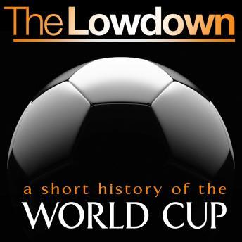 Lifestyle Lowdown: A Short History of the World Cup, Mark Ryan