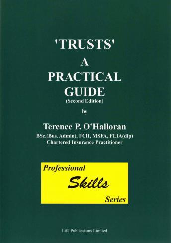 Trusts  A Practical Guide Part Two, Terence O'Hallorran