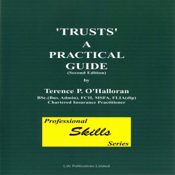Trusts  A Practical Guide Part Three, Terence O'Hallorran