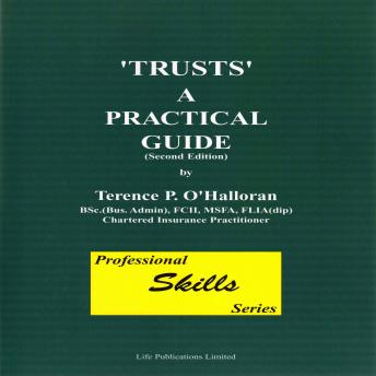 Trusts  A Practical Guide Part Four, Terence O'Hallorran