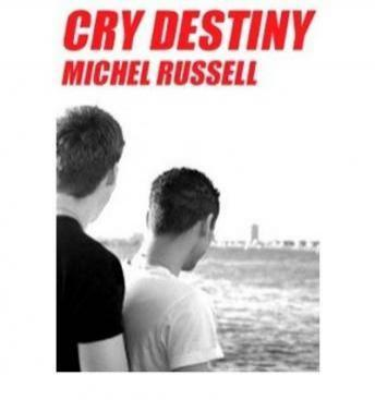 Cry Destiny, Michel Russell