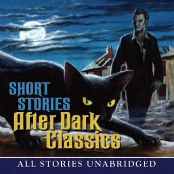 Short Stories: After Dark Classics, Various Authors