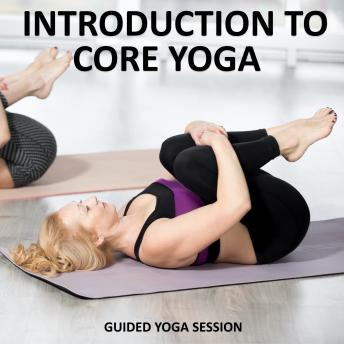 Introduction to Core Yoga, Sue Fuller