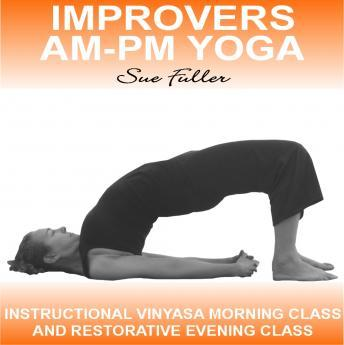 Improvers AM - PM Yoga, Sue Fuller