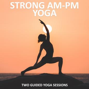 Strong AM - PM Yoga, Sue Fuller