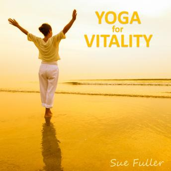 Yoga for Vitality, Sue Fuller
