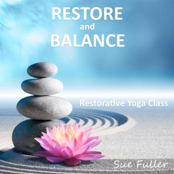 Restore and Balance, Sue Fuller