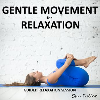 Gentle Movement for Relaxation