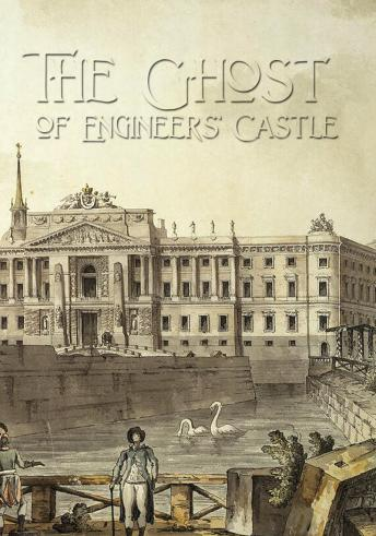 Ghost of the Engineers' Castle: Haunted Castle and Mysterious Disappearance of a Landowner (Timeless Classic), Nikolai Leskov, Ivan Turgenev