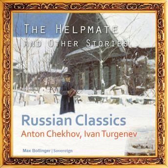 Helpmate and Other Stories (Russian Classics), Anton Chekhov, Ivan Turgenev
