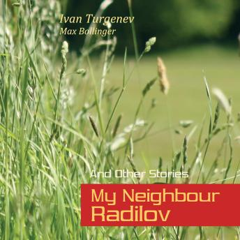 My Neighbour Radilov and Other Stories (The Hunting Sketches), Ivan Turgenev