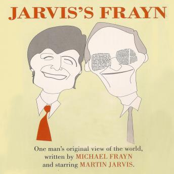 Jarvis' Frayn: One Man's Original View of the World, Michael Frayn