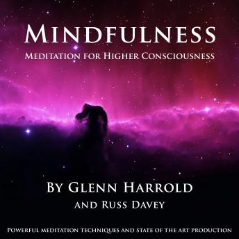 Mindfulness Meditation for Higher Consciousness, Russ Davey, Glenn Harrold