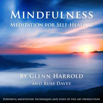 Download Mindfulness Meditation for Self-Healing by Glenn Harrold, Russ Davey