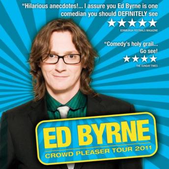 Crowd Pleaser, Ed Byrne