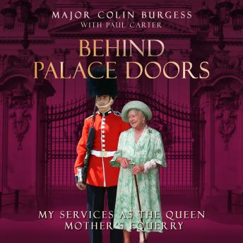 Behind Palace Doors, Major Colin Burgess