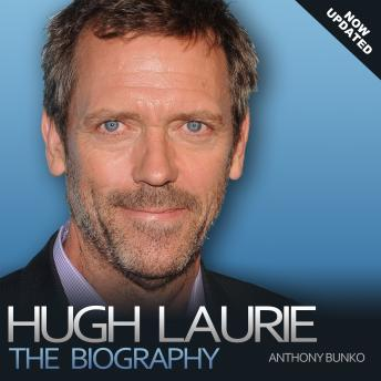 Hugh Laurie: The Biography, Anthony Bunko