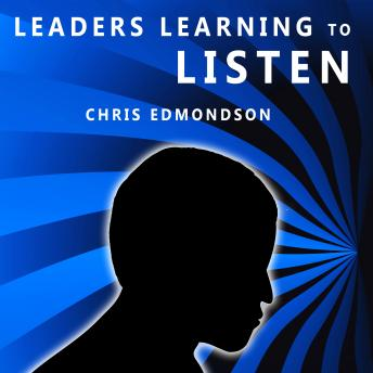 Leaders Learning to Listen