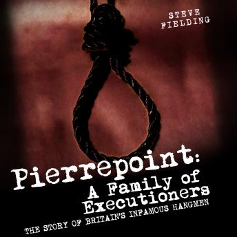 Pierrepoint: A Family of Executioners, Steven Fielding