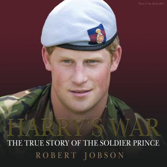 Harry's War: The True Story of the Soldier Prince, Robert Jobson