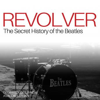 Download Revolver: The Secret History of the Beatles by Geoffrey Giuliano, Avalon Giuliano