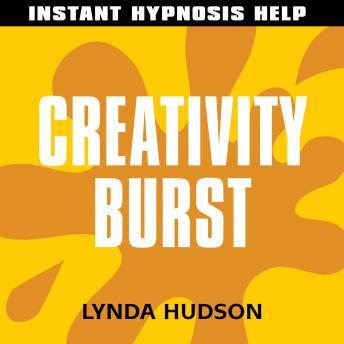 Creativity Burst: Help for people in a hurry!, Lynda Hudson